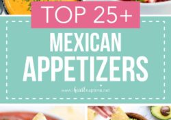 Top 25+ Easy Mexican Appetizers