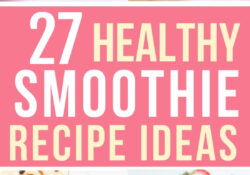 27 Easy And Healthy Smoothie Recipes Perfect For Losing Weight