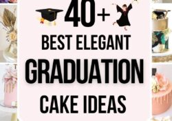 40+ elegant graduation cake ideas that are perfect for a crowd